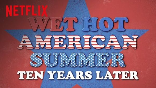 Watch Hilarious 'Wet Hot American Summer: 10 Years Later ...
